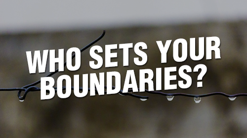 Who Sets Your Boundaries?