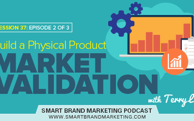 SBM 037 : Build a Physical Product 2 of 3: Market Validation with Terry Lin