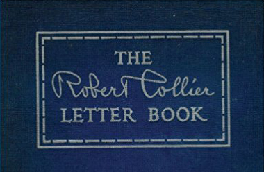 The Rober Collier Letter Book: Master Copywriter (My Top Lessons and Insights)