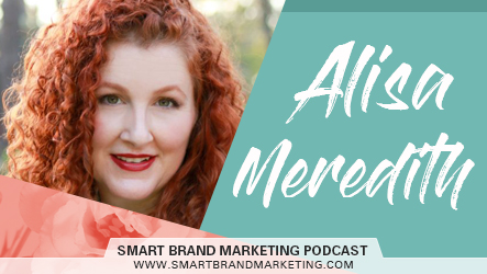 SBM 075 : How to Create a Sales Funnel on Pinterest with Alisa Meredith - The Smart Brand Marketing Podcast: Online Business | Content Marketing | SEO | Sales | Lifestyle Design
