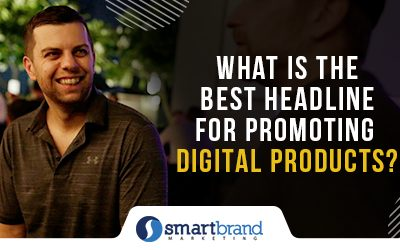 What is The Best Headline For Promoting Digital Products?