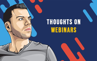 Thoughts on Webinars