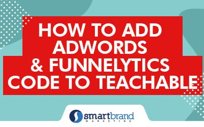How to add Adwords & Funnelytics Code to Teachable