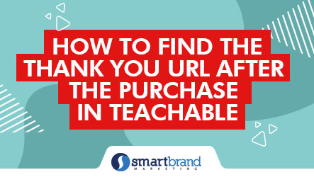 How to find the Thank You URL after the purchase in Teachable