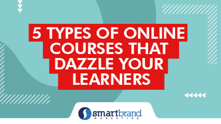 5 Types of Online Courses That Dazzle Your Learners