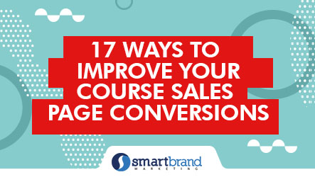 17 Ways To Improve Your Course Sales Page Conversions